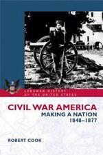 Civil War America: Making a Nation, 1848-1877 (Longman History of Amer-ExLibrary