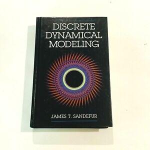 Discrete Dynamical Modeling by James T. Sandefur (Hardcover)