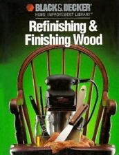 Refinishing & Finishing Wood (Black & Decker Home Improvement Library)