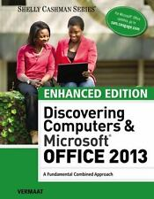 Enhanced Discovering Computers & Microsoft Office 2013: A Combined Fundamental A