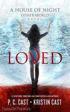 Loved (House of Night Other World series, Book 1) Hardcover by P.C. Cast