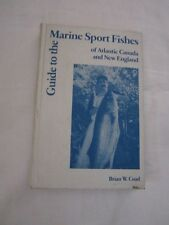 Guide to the Marine Sport Fishes of Atlantic Canada and New England by Brian...