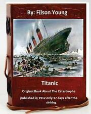 Titanic. Original Book about the Catastrophe Published in 1912 Only 37 Days a...