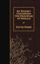 An Enquiry Concerning the Principles of Morals by David Hume (2015, Paperback)