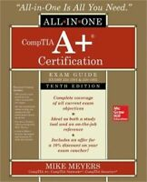 Comptia A+ Certification All-In-One Exam Guide, Tenth Edition (Exams 220-1001 &