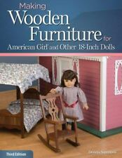 Making Wooden Furniture for American Girl? and Other 18-Inch Dolls