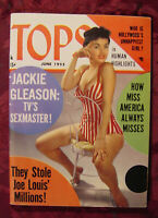 TOPS magazine June 1955 Jackie Gleason Voluptua Gloria Pall Elizabeth Taylor