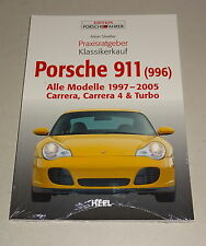 Porsche 911 Typ 996 - Carrera, Carrera 4, Turbo 1997 bis 2005 - Praxisratgeber!