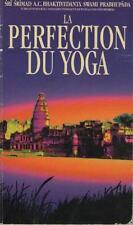 La Perfection du Yoga - Sri Srimad Bhaktivedanta Swami Prabhupada - ARJUNA KRSNA