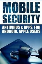 Mobile Security: AntiVirus & Apps for Android and IOS Apple Users by Jameson