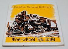VTG CN Canadian National Railways Ten-Wheel No 1530 Ceramic Tile Trivet Train