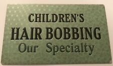 1930s Childens Hair Bobbing Our Specialty Barbor Shop Sign
