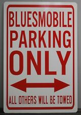 METAL STREET SIGN BLUESMOBILE PARKING ONLY BLUES BROTHERS 1974 DODGE MONACO 440
