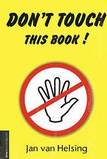 DONT TOUCH THIS BOOK ! Jan van Helsing - NEW ( Illuminati like David Icke )