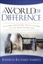 A World of Difference: Putting Christian Truth-Claims to Worldview Test - Signed