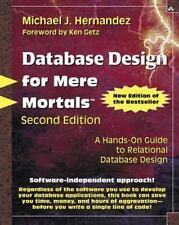 Database Design for Mere Mortals: A Hands-On Guide to Relational Database Desig