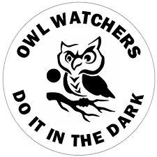 OWL WATCHERS / NOVELTY CAR / WINDOW INSIDE STICKERS  PLUS 1 FREE - NEW / GIFTS