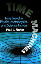 Time Machines Time Travel In Physics,Metaphysics, Science Fiction By P.J.Nahin