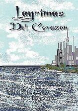 Lagrimas Del Corazon by Juan Zayas (2010, Hardcover)