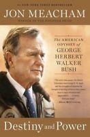 Destiny and Power: The American Odyssey of George Herbert Walker Bush (Paperback