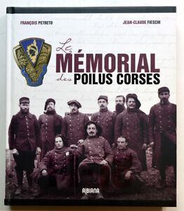 LE MEMORIAL DES POILUS CORSES. Petreto, Fieschi 2013 Guerre 1914-1918 Militaria