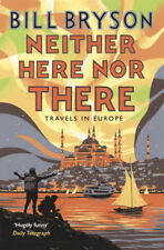 Neither Here, Nor There: Travels in Europe %7c Bill Bryson
