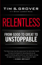 Relentless From Good to Great to Unstoppable by Tim S Grover Shari Wenk