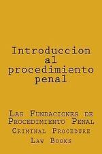 Introduccion Al Procedimiento Penal : Las Fundaciones de Procedimiento Penal...