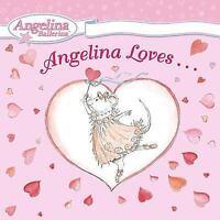 Angelina Loves... by Katharine Holabird Hardcover Book (English)