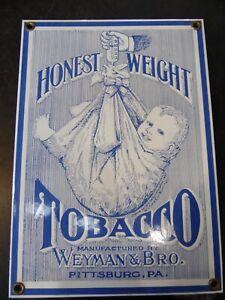 "Antique ""Honest Weight Tobacco"" Weyman & Bro. Sign"