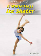A World-class Ice Skater  (Making of a Champion) (The Making of a Champion), Dav