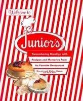 Welcome to Junior's! : Remembering Brooklyn with Recipes and Memories from...