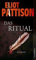 Das Ritual: Roman von Pattison, Eliot   Buch   Zustand gut