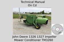 John Deere 1326 1327 Impeller Mower Conditioners Technical Manual Tm3260 On Cd