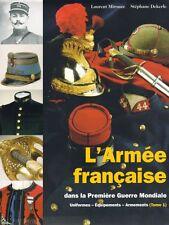 L'armée française dans la 1ere Guerre Mondiale Vol. 1