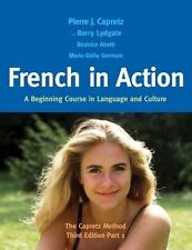 French in Action: A Beginning Course in Language and Culture: The Capretz Method