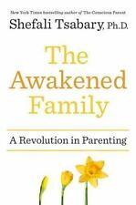 The Awakened Family: A Revolution in Parenting by Shefali Tsabary Hardcover Book