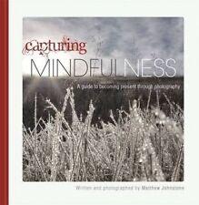 Capturing Mindfulness by Matthew Johnstone (Paperback, 2013)