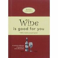 , Wine is Good for You, Like New, Hardcover