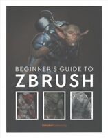 Beginner's Guide to Zbrush, Paperback by 3D Total Publishing (COR), ISBN 1909...