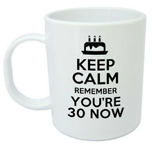 Keep Calm Remember You're 30 Mug, 30th Birthday Gifts / Presents for men & women