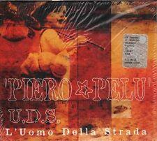 + cd audio nuovo incelofanato  PIERO PELU'  U.D.S  L'UOMO DELLA STRADA