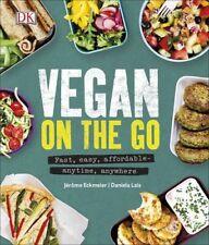 Vegan on the Go: Fast, easy, affordable_anytime, anywhere,Jérôme Eckmeier, Dan