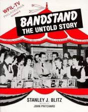 Bandstand the Untold Story: The Years Before Dick Clark, Stanley Blitz, John Pri