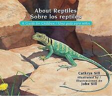 About Reptiles/Sobre Los Reptiles: A Guide for Children/Una Guia Para Ninos (Pap