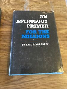 An Astrology Primer for the Millions, Carl Payne Tobey 1965  HC DJ