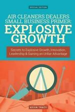 Air Cleaners Dealers Small Business Primer: Explosive Growth (Gold Edition) :...
