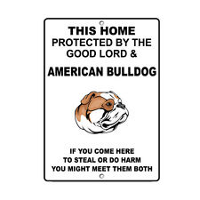 American Bulldog Dog Home protected by Good Lord and Novelty Metal Sign