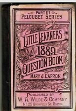 1889  LITTLE LEARNER'S QUESTION BOOK  By Mary Capron International Topics