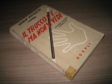 IL TRUCCO C'E'... MA NON SI VEDE  Rossetti  Hoepli  II edizione 1944  *